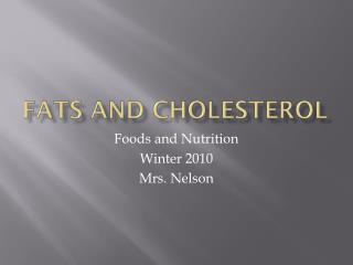 Fats and Cholesterol