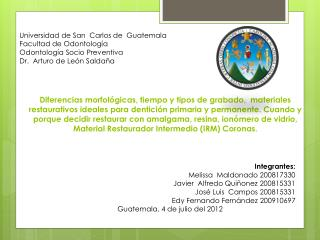 Universidad de San  Carlos de  Guatemala Facultad de Odontología Odontología Socio Preventiva
