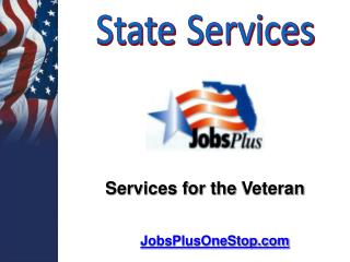 Services for the  Veteran JobsPlusOneStop