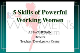 5 Skills of Powerful Working Women