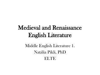 Medieval and Renaissance English Literature