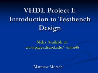 VHDL Project I: Introduction to Testbench Design