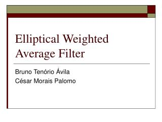 Elliptical Weighted Average Filter