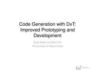 Code Generation with DxT: Improved Prototyping and Development