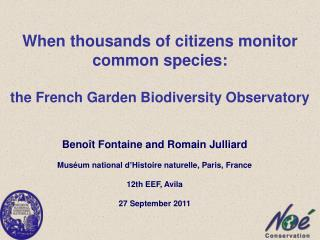 When thousands of citizens monitor common species: the French Garden Biodiversity Observatory