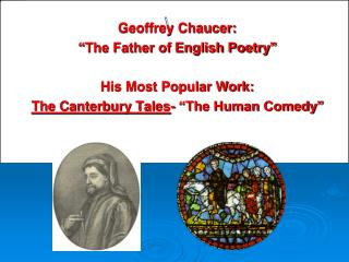 """Geoffrey Chaucer: """" The Father of English Poetry"""" His Most Popular Work:"""