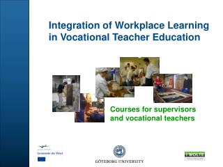 Integration of Workplace Learning in Vocational Teacher Education