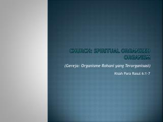 CHURCH: spiritual  organized organism
