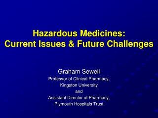 Hazardous Medicines: Current Issues & Future Challenges