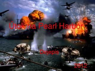 Útok na Pearl Harbor Dejepis
