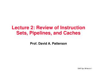 Lecture 2: Review of Instruction Sets, Pipelines, and Caches