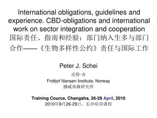Peter J. Schei 皮特 · 舍 Fridtjof Nansen Institute, Norway 挪威南森研究所