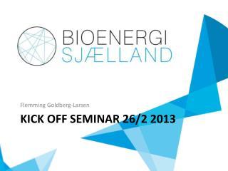 Kick off seminar 26/2 2013