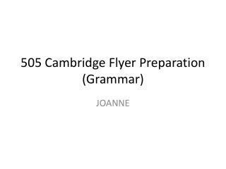 505 Cambridge Flyer Preparation (Grammar)