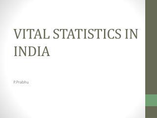 VITAL STATISTICS IN INDIA