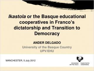 ANDER DELGADO University of the Basque Country UPV/EHU