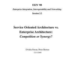 Service Oriented Architecture vs. Enterprise Architecture:  Competition or Synergy?