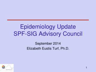Epidemiology Update SPF-SIG Advisory Council