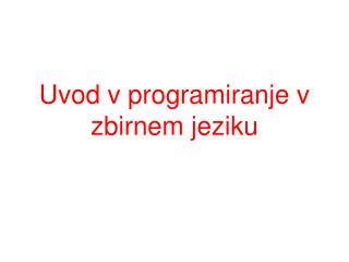 Uvod v programiranje v zbirnem jeziku