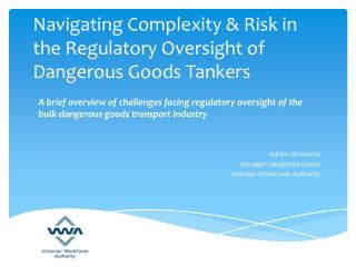 Navigating Complexity & Risk in the Regulatory Oversight of Dangerous Goods Tankers