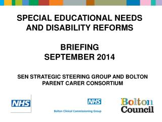Special Educational Needs  and disability Reforms  Briefing SEPTEMBER 2014