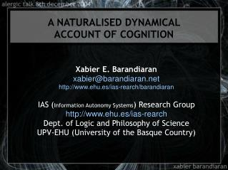 A NATURALISED DYNAMICAL  ACCOUNT OF COGNITION