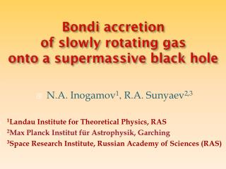 Bondi  accretion of slowly rotating gas onto a  supermassive  black hole