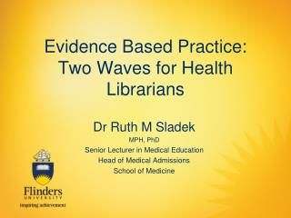 Evidence Based Practice: Two Waves for Health Librarians