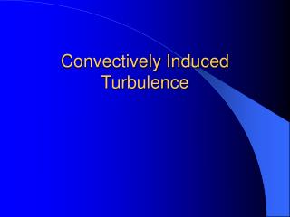 Convectively Induced Turbulence