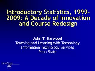 Introductory Statistics, 1999-2009: A Decade of Innovation and Course Redesign