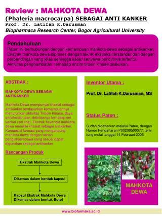 Review : MAHKOTA DEWA (Phaleria macrocarpa) SEBAGAI ANTI KANKER Prof. Dr. Latifah K.Darusman