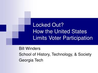 Locked Out? How the United States Limits Voter Participation