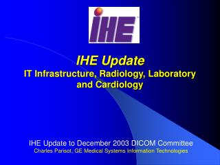 IHE Update IT Infrastructure, Radiology, Laboratory and Cardiology