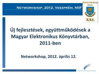 Új fejlesztések, együttműködések a Magyar Elektronikus Könyvtárban, 2011-ben