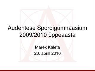 Audentese Spordigümnaasium 2009/2010 õppeaasta