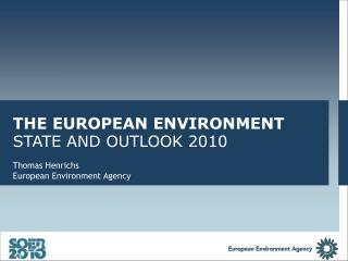 THE EUROPEAN ENVIRONMENT STATE AND OUTLOOK 2010