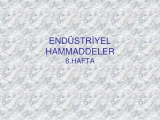 END�STR?YEL HAMMADDELER 8.HAFTA
