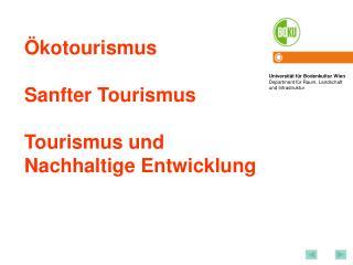 Ökotourismus Sanfter Tourismus Tourismus und Nachhaltige Entwicklung