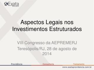Aspectos Legais nos Investimentos Estruturados