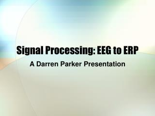 Signal Processing: EEG to ERP