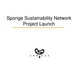 Sponge Sustainability Network Project Launch