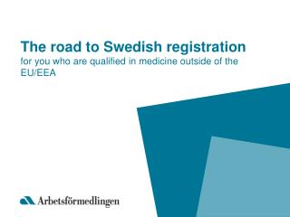 The road to Swedish registration  for you who are qualified in medicine outside of the EU/EEA
