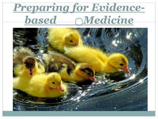 Preparing for Evidence-based          Medicine Masoud Rahimian
