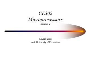 CE302 Microprocessors Lecture  2