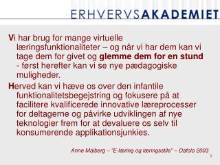 Anne Malberg –  amal@aabc.dk Projektleder – Århus Købmandsskole