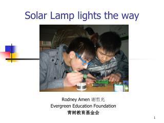 Solar Lamp lights the way