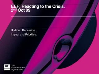 EEF: Reacting to the Crisis. 2 nd  Oct 09