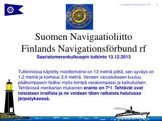 Suomen Navigaatioliitto  Finlands Navigationsförbund rf Saaristomerenkulkuopin tutkinto 13.12.2013