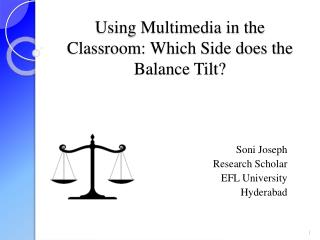 Using Multimedia in the Classroom: Which Side does the Balance Tilt?