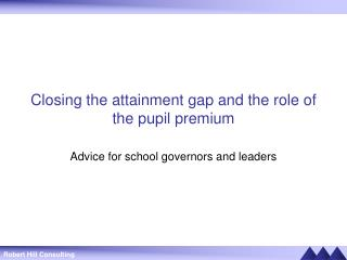 Closing the attainment gap and the role of the pupil premium